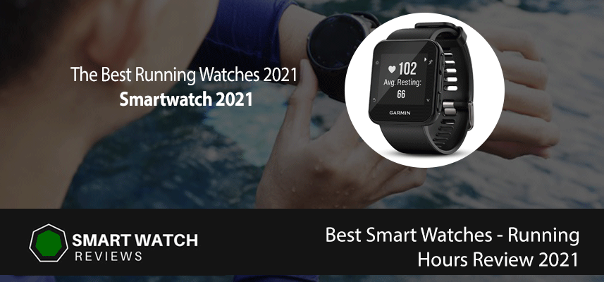 Best Smart Watches, Running Hours Review 2021