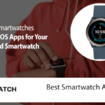 Best Smartwatch Apps and Review