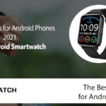The Best Smartwatches for Android Phones 2021
